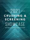 2021 Crushing and Screening Equipment Showcase
