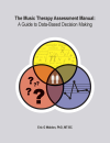 The Music Therapy Assessment Manual: A Guide to Data-Based Decision Making