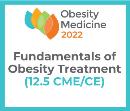 Obesity Medicine 2022 Virtual - Fundamentals of Obesity Treatment - DX (12.5 CME) May 18 - 19, 2022