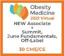 Obesity Medicine 2021 Virtual- Associate- Summit+June Fundamentals+Off-label+NEW Membership (30 CME)