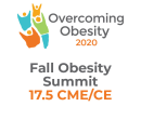 New Orleans20-Fall Overcoming Obesity 2020 Summit (17.5 CME)  Oct. 9-11