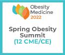 Obesity Medicine 2022 Virtual - Spring Obesity Summit - DX (12 CME) May 20 - 21, 2022