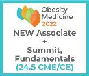 Obesity Medicine 2022 Virtual - Associate - Spring Summit + Fundamentals + NEW Membership (24.5 CME)