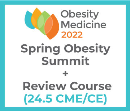 Obesity Medicine 2022 Virtual - Spring Summit + Review Course - DX (24.5 CME) May 18 - 21, 2022