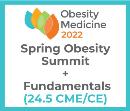 Obesity Medicine 2022 Virtual - Spring Summit + Fundamentals (24.5 CME) May 18 - 21, 2022