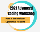 2021 Advanced Coding Workshop Part 3: Breaking Down Operative Reports