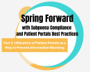 ELP: Spring Forward Pt 2: Utilization of Patient Portals as a Way to Prevent Information Blockng