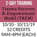Trauma Recovery and Empowerment Model (TREM) 10/10&11/19