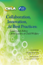 Collaboration, Innovation, & Best Practices: Lessons and Advice from Leaders in Child Welfare