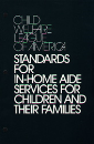 CWLA Standards for In-Home Aide Services for Children and Their Families (Digital PDF)