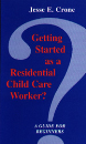 Getting Started as a Residential Child Care Worker? A Guide for Beginners