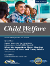 Child Welfare Journal Vol. 97, No. 5 Special Issue: Teens & Young Adults