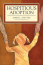 Hospitious Adoption: How Hospitality Empowers Children and Transforms Adoption (electronic PDF file)
