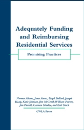 Adequately Funding and Reimbursing Residential Services: Promising Practices
