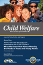 Child Welfare Journal Vol. 97, No. 6 Special Issue: Teens & Young Adults