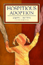 Hospitious Adoption: How Hospitality Empowers Children and Transforms Adoption