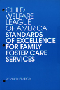 CWLA Standards of Excellence for Family Foster Care (Digital PDF)