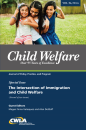 Child Welfare Journal Vol. 96, No. 6 Special Issue: Immigration (2 of 2) (Digital PDF)