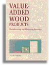 Value-Added Wood Products: Manufacturing and Marketing Strategies (#4760)