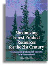 Maximizing Forest Products Resources for the 21st Century (#4670)