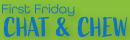 First Friday Chat & Chew - July