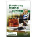 Alcohol & Drug Testing: What Drivers Need to Know - Driver Handbook - 38797