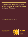 Installation, Operation and Maintenance of Air Filtration Systems, 4th. Ed., 2018