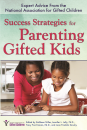 Success Strategies for Parenting Gifted Kids: Expert Advice From the National Association for Gifted