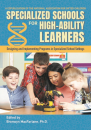 Specialized Schools for High-Ability Leaners: Designing & Implementing Programs
