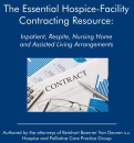 The Essential Hospice-Facility Contracting Resource:  Inpatient, Respite, Nursing Home and Assisted