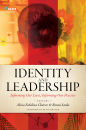 Identity and Leadership: Informing Our Lives, Informing Our Practice