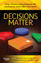 Decisions Matter: Using a Decision-Making Framework with Contemporary Student Affairs Case Studies