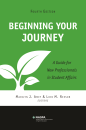 Beginning Your Journey: A Guide for New Professionals in Student Affairs (Fourth Edition)
