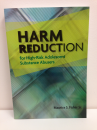 Harm Reduction for High-Risk Adolescent Substance Abusers