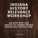 Indiana History Relevance Workshop: An NCPH Mini-Con