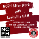 NCPH After Work with Louisville DAM