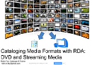Cataloging DVDs and Streaming Media in RDA