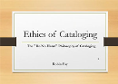 """Ethical Cataloging: The """"Do No Harm"""" Philosophy of Cataloging"""