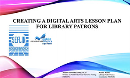 Creating a Digital Arts Lesson Plan for Library Patrons
