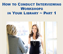 How to Conduct Interviewing Workshops at your Library