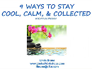 9 Ways to Stay Cool, Calm, and Collected