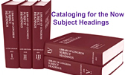 Cataloging for the Now - LC Subject Headings