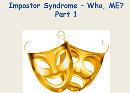 Impostor Syndrome - Who, me?