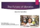 The Future of Libraries: Ideas for Innovation