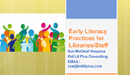 Early Literacy Practices in Your Library