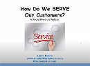 How Do We SERVE Our Customers?