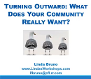 Turning Outward: What Does Your Community Really Want?