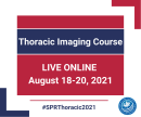 SPR 2021 Thoracic Imaging Course - Live Online