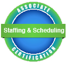Associate Certification -- Staffing & Scheduling