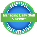 Associate Certification -- Managing Daily Staffing and Service